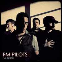 We Belong EP — FM Pilots