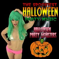 The Spookiest Halloween Party Music — Halloween Party Monsters