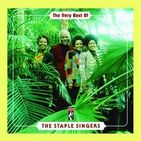 The Very Best Of The Staple Singers — The Staple Singers