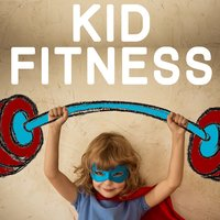 Kid Fitness: 20 Top Tracks to Get Your Children Moving, Grooving, And Happy — сборник