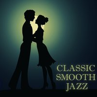 Classic Smooth Jazz — Smooth Jazz Sax Instrumentals