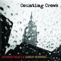 Saturday Nights & Sunday Mornings — Counting Crows