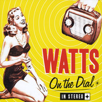 On the Dial — Watts
