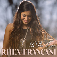Is This Love - Single — Rhea Francani