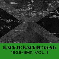 Back to Back Reggae: 1939-1961, Vol. 1 — сборник