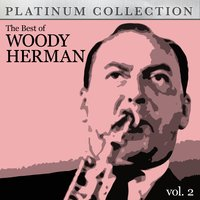 The Best of Woody Herman Vol. 2 — Woody Herman