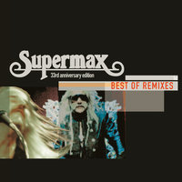 Best Of Remixes — Supermax