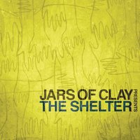 Jars of Clay Presents The Shelter — Jars Of Clay