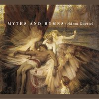 Myths and Hymns — Adam Guettel