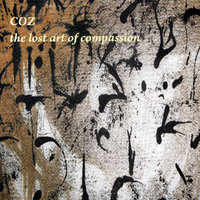 The Lost Art of Compassion — COZ