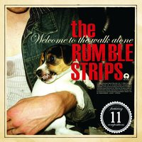 Welcome To The Walk Alone — The Rumble Strips