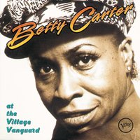 At The Village Vanguard — Betty Carter
