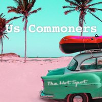 The Hot Spot — Us Commoners
