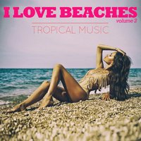 I Love Beaches, Vol. 2 — сборник