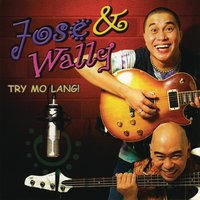 Try Mo Lang — José, Wally, Jose & Wally