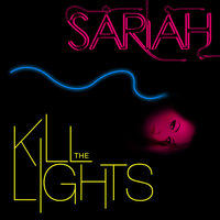 Kill the Lights — Sariah