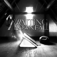 Distant Call — Awaiting Downfall