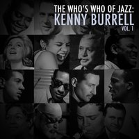 A Who's Who of Jazz: Kenny Burrell, Vol. 1 — Kenny Burrell