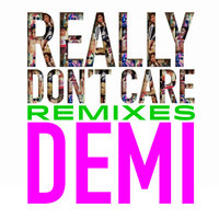 Really Don't Care Remixes — Demi Lovato