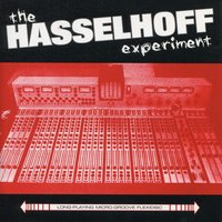 The Hasselhoff Experiement — The Hasselhoff Experiement