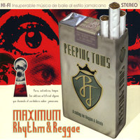Maximum Rhythm & Reggae — The Peeping Toms