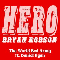 Hero - Bryan Robson — Daniel Ryan, The World Red Army