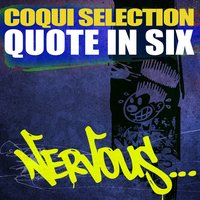 Quote In Six — Coqui Selection