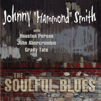 "The Soulful Blues — Johnny ""Hammond"" Smith"