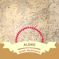 Along — Dinah Washington