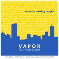 No More Hurting People (feat. Marc Martel) — Vapor