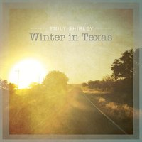 Winter in Texas — Emily Shirley