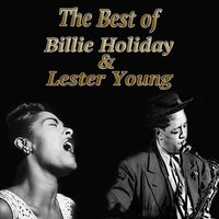The Best of Billie Holiday & Lester Young — Billie Holiday, Lester Young