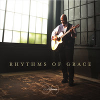 Rhythms of Grace — Charlie Hines