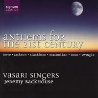 Anthems for the 21st Century — Vasari Singers / Jeremy Backhouse