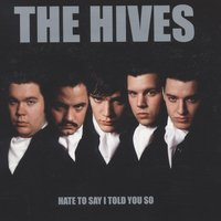 Hate To Say I Told You So — The Hives