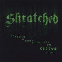 We Wrote A Book About How We Killed you... — Skratched