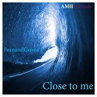 Close To Me — FernandGovea