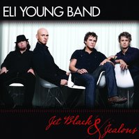 Jet Black and Jealous — Eli Young Band