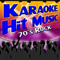 Karaoke Hit Music 70's Rock - 1970's Rock Instrumental Sing Alongs — Karaoke
