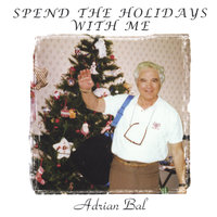 Spend The Holidays With Me — Adrian Bal