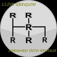 Forward into Reverse — Clive Gregson