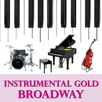 Instrumental Gold: Broadway — Instrumental All Stars