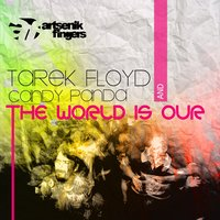The World Is Our — Tarek Floyd