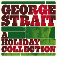 A Holiday Collection — George Strait