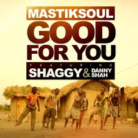 Good for You — Shaggy, Mastiksoul, Danny Shah
