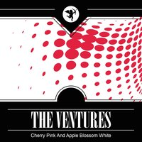 Cherry Pink And Apple Blossom White — The Ventures
