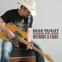 Without a Fight — Brad Paisley