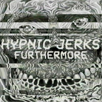 Hypnic Jerks — Furthermore
