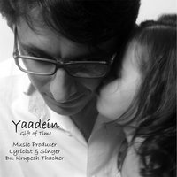 Yaadein: Gift of Time — Dr. Krupesh Thacker