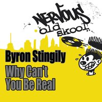 Why Can't You Be Real ? — Byron Stingily & Danny Tenaglia